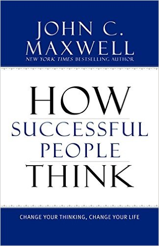 How Successful People Think, John C. Maxwell