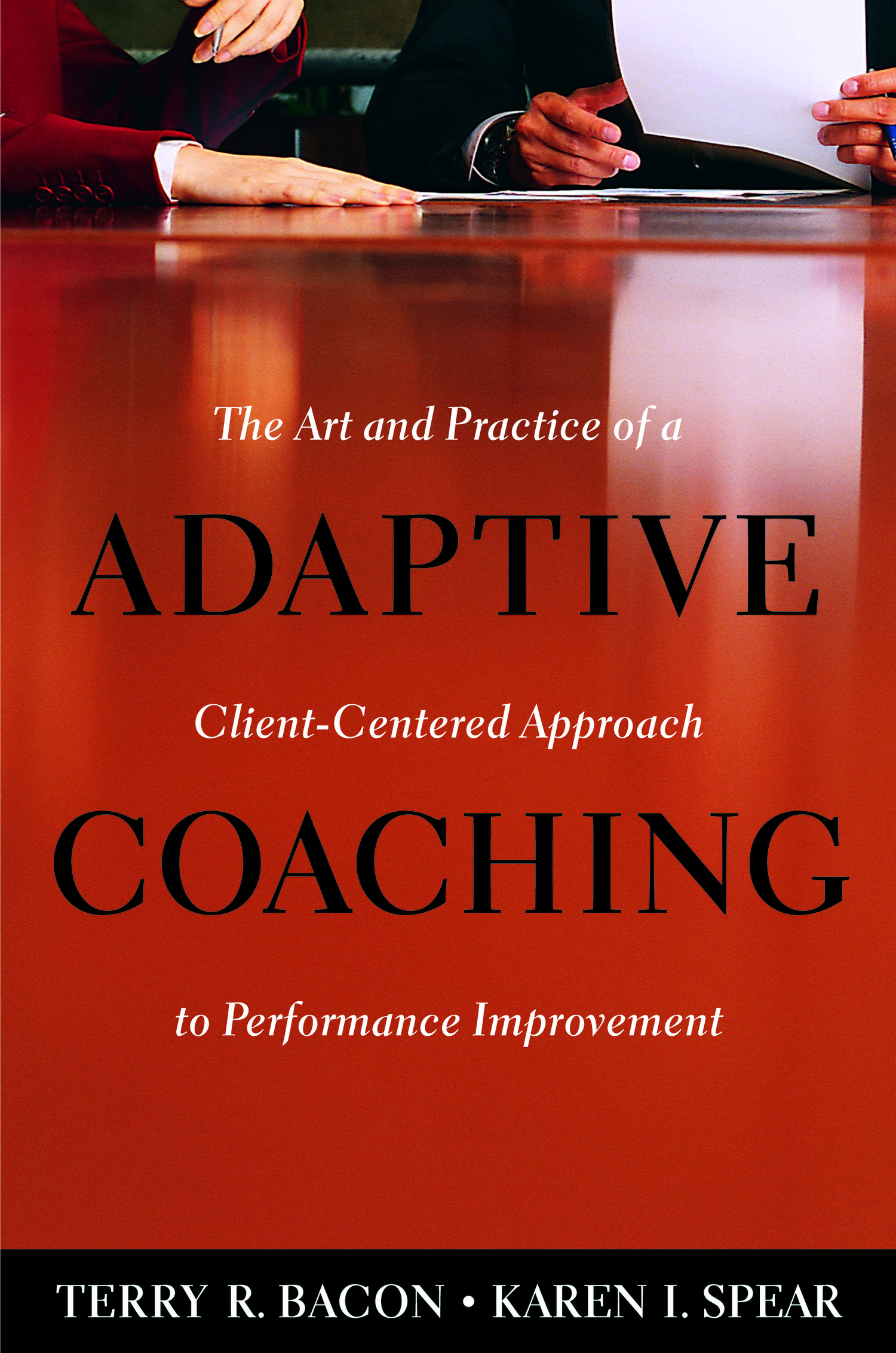Adaptive Coaching, Terry R. Bacon & Karen I. Spear