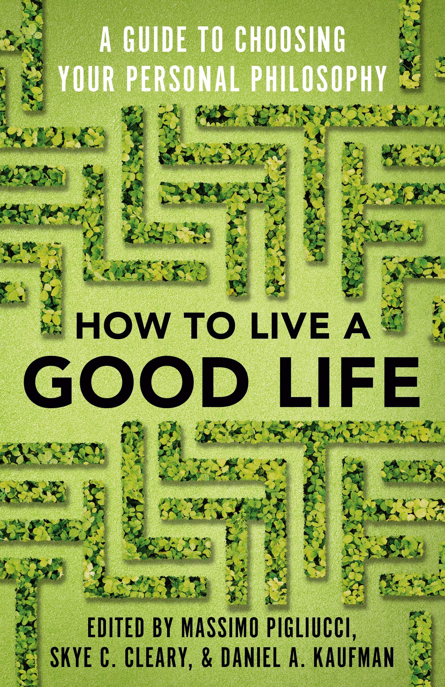 How to Live a Good Life, Pigliucci, Cleary & Kaufman